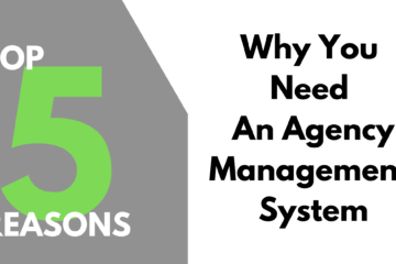 5 Reasons Why You Need An Agency Management System