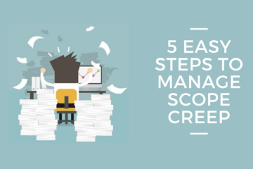 5 Easy Steps for Managing Scope Creep