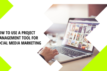 How to Use a Project Management Tool for Social Media Marketing